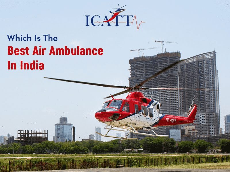 Which Is The Best Air Ambulance In India