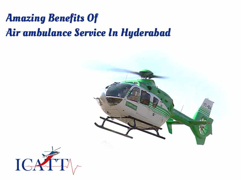 Amazing Benefits Of Air ambulance Service In Hyderabad
