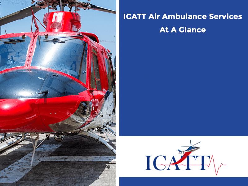 ICATT Air Ambulance Services At A Glance
