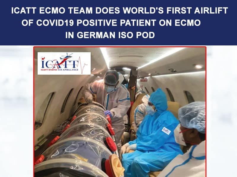 ICATT ECMO Team Does World's First Airlift Of COVID19 Positive Patient On ECMO In German ISO POD